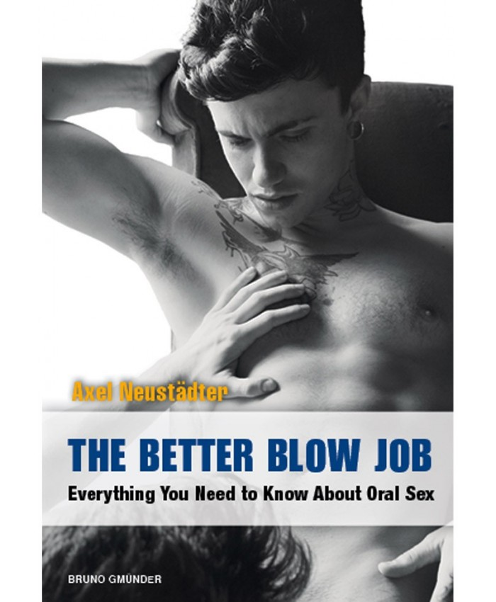 The Better Blow Job - Everything You Need to Know About Oral Sex